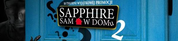 SAPPHIRE sam w domu II: weź udział w wyjątkowej promocji
